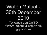 Watch Gulaal - 30th December 2010