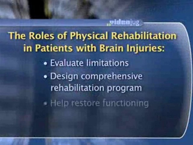 Brain Injury Rehabilitation : How can physical rehabilitation help me recover from a brain injury?
