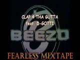 BEEZO feat. D-GOTTI - CLAP 4 THA GUTTA (FEARLESS MIXTAPE)
