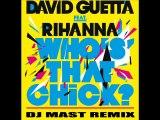 RIHANNA - WHO'S THAT CHICK ( DJ MAST ACOUSTIQUE LOVE REMIX )