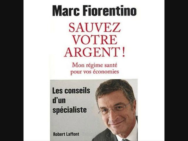 Marc Fiorentino - Sauvez votre argent 1/3