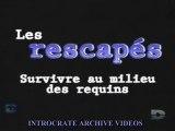 Les Rescapés, Survivre au milieu des requins - 1 de 3
