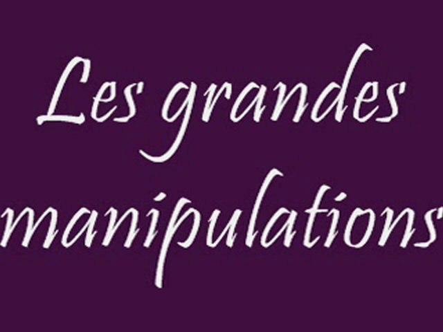Les grandes manipulations 2/2