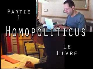 Homopoliticus, le web-reportage (partie 1)