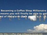 Coffee Shop Millionaire Bonus