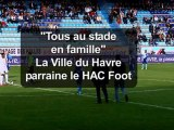 Tous au stade en famille : la Ville du Havre parraine le HAC