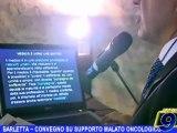 BARLETTA | Convegno su supporto malato oncologico