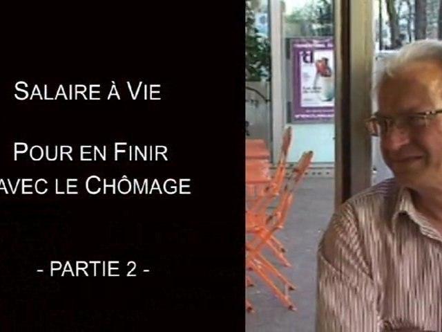 Salaire à vie - Bernard Friot - En finir avec le chômage (2)