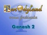 Medley Ganesh2 2009 (medley de parodies de Ganesh2)