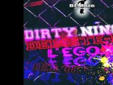 DJ MAZE DIRTY NINOS & L ' EGO.X : DEBOITE LE