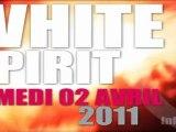 WHITE SPIRIT PARTY ....  2 AVRIL 2011 @ LA SCIERIE LA CLUSAZ