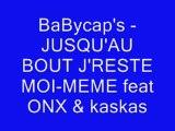 BaBycap's -JUSQU'AU BOUT J'RESTE MOI-MEME feat ONX & kaskas