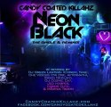 Candy Coated Killahz - Neon Vicious (Che Vicious Rmx)