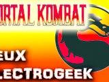 """Jeux Electrogeek 74 test """"Mortal Kombat"""""""