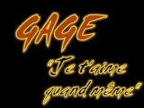Gage - Je t'aime quand même (by Mélie)