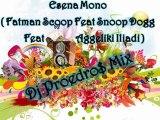 Esena Mono - ( Fatman Scoop Feat Snoop Dogg Feat Aggeliki Iliadi ) Dj Proedro$ Mix