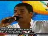 Correa: Por el diálogo todo, por la fuerza nada