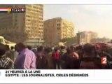 Zapping - Egypte : les journalistes, cibles désignées