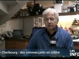 Des commerçants de Cherbourg en colère