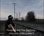Florence and The Machine - Kiss with a fist cover