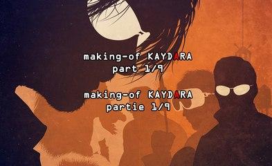 making-of KAYDARA  prologue 1/9