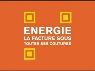 « Énergie : la facture sous toutes ses coutures »