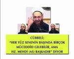 Cübbeli Ahmet Hoca: Her Yüz Sene Başında Müceddir Gelebilir Ama Hz. Mehdi Başkadır