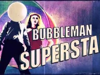 "Bubbleman Superstar ""RETURN OF THE BLOWFLY"" English Version"