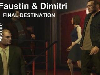 GTA IV - Mission de Faustin & Dimitri : Final Destination