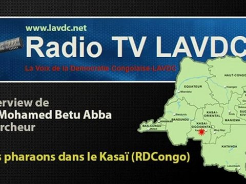RDCongo: Des pharaons dans le Kasaï