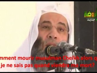 Cheikh Mohamed Hassan : Comment mourir musulman et soumis a Allah (SWT)