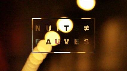 FAUVE ≠ NUITS FAUVES