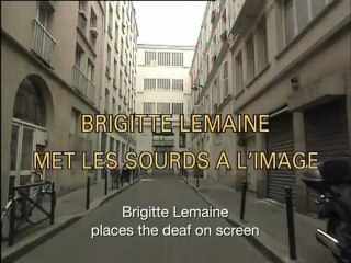 Brigitte Lemaine places the deaf on screen