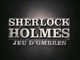 Sherlock Holmes 2 - Jeu d'Ombres Bande Annonce VF