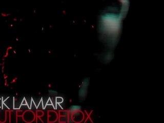 "Kendrick Lamar ""Look Out For Detox"" HQ"