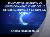 1. BILAN APRES 20 JOURS DE JEUNE COMMENT VIVRE CES 10 DERNIERS JOURS, ET LA NUIT DU DESTIN {Cheikh Ibrahim Mulla}