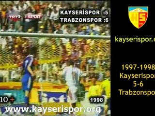 Kayserispor.org:Kayserispor 5-6 Trabzonspor 1997-98