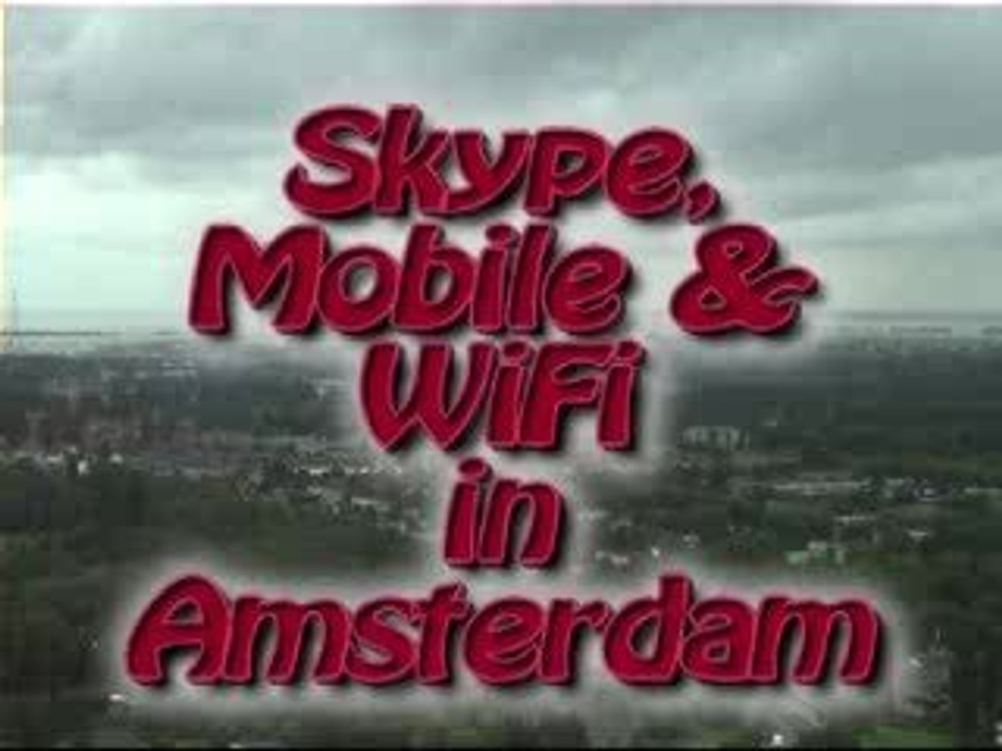 Skype, mobile and Wifi in Amsterdam