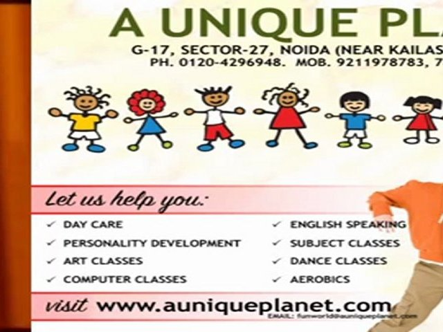 Day Care Noida – A Unique Planet – Call @ 9211978783. Personality Development, Dance Classes, Art Classes, Computer Classes, English Speaking, Subject Classes, Aerobics