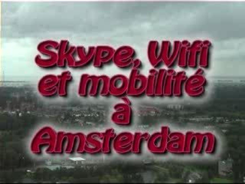 Skype, Wifi et mobilité à Amsterdam