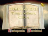 Videocatequesis domingo XXII t. ordinario-A