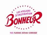 Atelier d'inspiration au Bonheur de Florence Servan-Schreiber