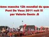 MAXXIS 12 H mondial du quad  PONT DE VAUX  2011 2ème manche  par Valerie Genin .B