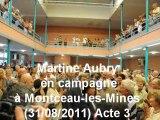 Primaires socialistes : Martine Aubry en campagne à Montceau-les-Mines (31/08/2011) Acte 3