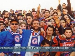 """Fc Crotone   """"Curva Manzulli"""", dieci anni fa l'ultima partita di Giorgio"""