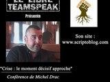 """Michel Drac : """"Crise, le moment décisif approche"""""""