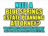 BLUE SPRINGS ESTATE PLANNING LAWYERS BLUE SPRINGS ATTORNEYS LAW FIRMS