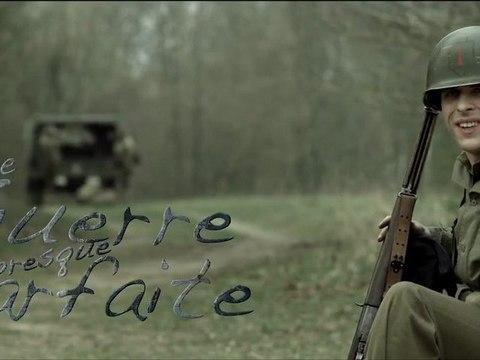 Bande Annonce - Une Guerre Presque Parfaite