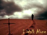 I Walk Alone - Rock Music, Hard Rock, Heavy Metal