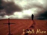 I Walk Alone - Rock Music, Hard Rock, Heavy Metal